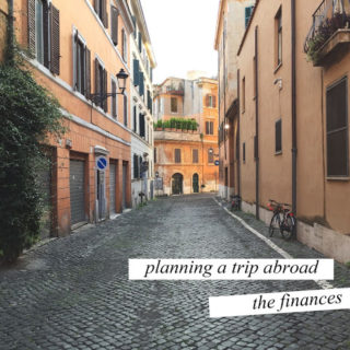 Planning a trip abroad: THE FINANCES
